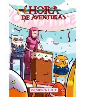 HORA DE AVENTURAS 08 PRESIDENTA CHICLE