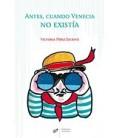 ANTES CUANDO VENECIA NO EXISTIA