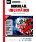BRICOLAJE INFORMATICO TALLER DE HARDWARE