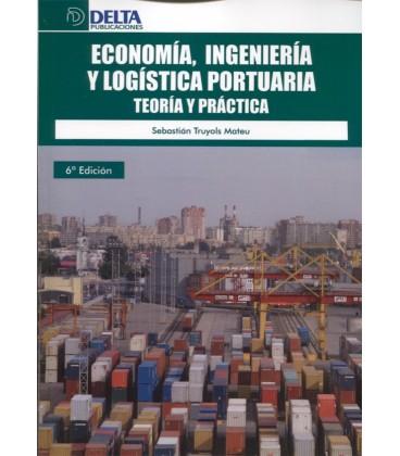 ECONOMIA INGENIERIA Y LOGISTICA PORTUARIA TEORIA Y PRACTICA