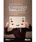 COMUNICA BIEN JEFE ! (ANALISIS DE LA COMUNICACION EN LA EMPRESA)