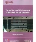 MANUAL DE MOVILIDAD PEATONAL CAMINAR EN LA CIUDAD