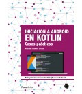 INICIACION A ANDROID EN KOTLIN CASOS PRACTICOS