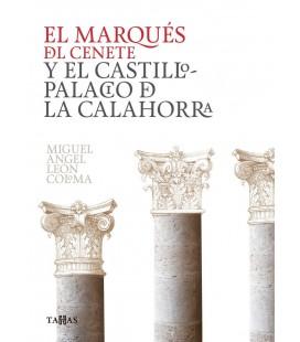 MARQUES DE CENETE Y EL CASTILLO PALACIO DE LA CALAHORRA