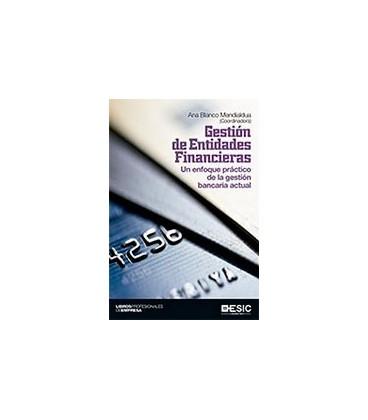 GESTION DE ENTIDADES FINANCIERAS (ENFOQUE PRACTICO GESTION BANCARIA)