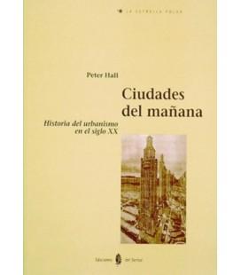 CIUDADES DEL MAÑANA HISTORIA DEL URBANISMO EN EL SIGLO XXI