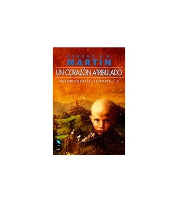 UN CORAZON ATRIBULADO (AUTOBIOGRAFIA LITERARIA 03)