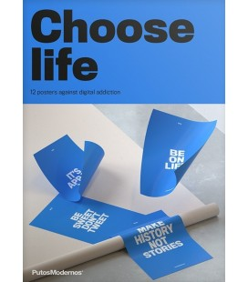 CHOOSE LIFE (12 POSTERS AGAINST DIGITAL ADDICTION)