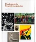 DICCIONARIO DE FOTOGRAFOS ESPAÑOLES DEL SIGLO XIX AL XXI