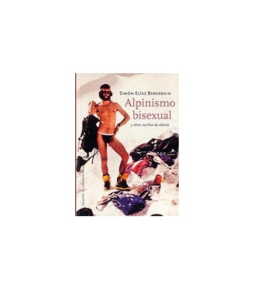 ALPINISMO BISEXUAL Y OTROS ESCRITOS DE ALTURA