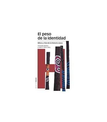 PESO DE LA IDENTIDAD EL MITOS Y RITOS DE LA HISTORIA VASCA