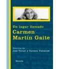 UN LUGAR LLAMADO CARMEN MARTIN GAITE