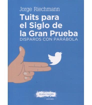 TUITS PARA EL SIGLO DE LA GRAN PRUEBA