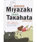 HAYAO MIYAZAKI ISAO TAKAHATA VIDA Y OBRA DE LOS CEREBROS DE STUDIO