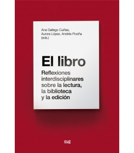 EL LIBRO (REFLEXIONES INTERDISCIPLINARES SOBRE LA LECTURA BIBLIOTECAS