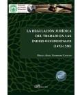 REGULACION JURIDICA DEL TRABAJO EN LAS INDIAS OCCIDENTALES (1492-15