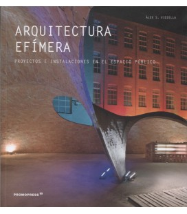 ARQUITECTURA EFIMERA 100 PROYECTOS 1000 IDEAS