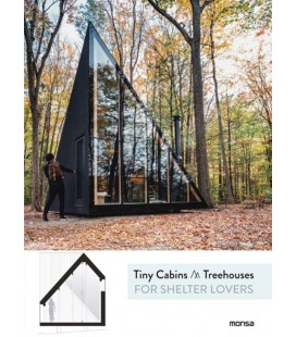 TINY CABINS AND TREEHOUSES FOR SHELTER LOVERS