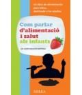 COM PARLAR D ALIMENTACIO I SALUT ALS INFANTS (EN CATALAN)
