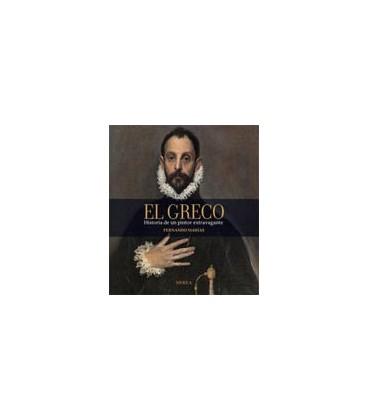 GRECO EL (HISTORIA DE UN PINTOR EXTRAVAGANTE)