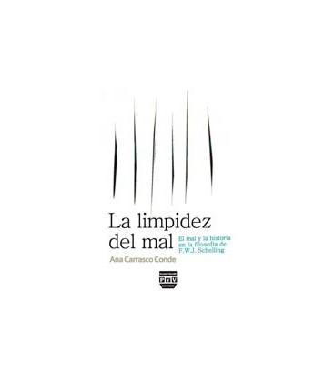 LIMPIDEZ DEL MAL (EL MAL Y LA HISTORIA EN LA FILOSOFIA DE SCHELLING)