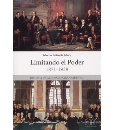 LIMITANDO EL PODER 1871 1939