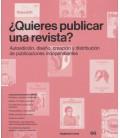 QUIERES PUBLICAR UNA REVISTA AUTOEDICION DISEÑO CREACION