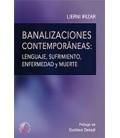 BANALIZACIONES COTEMPORANEAS LENGUAJE SUFRIMIENTO ENFERMEDAD Y MUERTE
