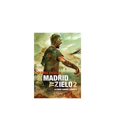 DE MADRID AL ZIELO 02 ULTIMA BATALLA