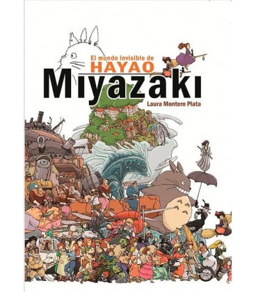 MUNDO INVISIBLE DE HAYAO MIYAZAKI