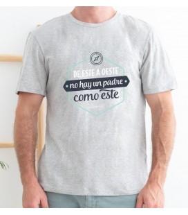 CAMISETA L DE ESTE A OESTE NO HAY UN PADRE COMO ESTE