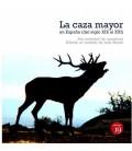 CAZA MAYOR EN ESPAÑA DEL SIGLO XIX AL XXI