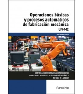 OPERACIONES BASICAS Y PROCESOS AUTOMATICOS DE FABRICACION MECANICA UF0