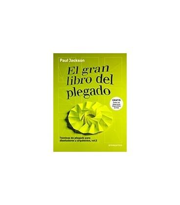 GRAN LIBRO DEL PLEGADO TECNICAS DE PLEGADO PARA DISEÑADORES Y ARQUITEC