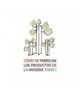 COMO SE FABRICAN LOS PRODUCTOS DE MADERA TOMO I