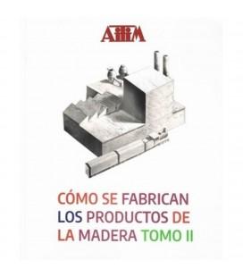 COMO SE FABRICAN LOS PRODUCTOS DE LA MADERA TOMO II