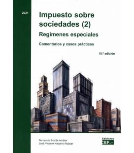 IMPUESTO SOBRE SOCIEDADES (2). REGIMENES ESPECIALES COMENTARIOS Y CASO