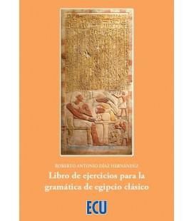 LIBRO DE EJERCICIOS PARA LA GRAMATICA DE EGIPCIO BASICO