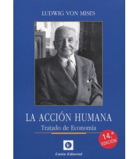 ACCION HUMANA TRATADO DE ECONOMIA 14 ED