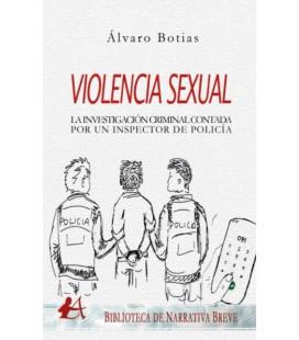 VIOLENCIA SEXUAL INVESTIGACION CRIMINAL CONTADA POR UN INSPECTOR DE PO